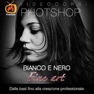 Bianco e Nero Fine Art con Photoshop
