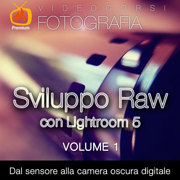 Sviluppo Raw con Lightroom 5 - 1 parte