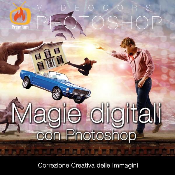 Magie digitali con Photoshop