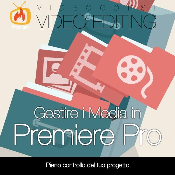 Gestire Media in Premiere Pro
