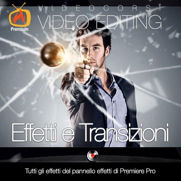Effetti e transizioni in Premiere Pro
