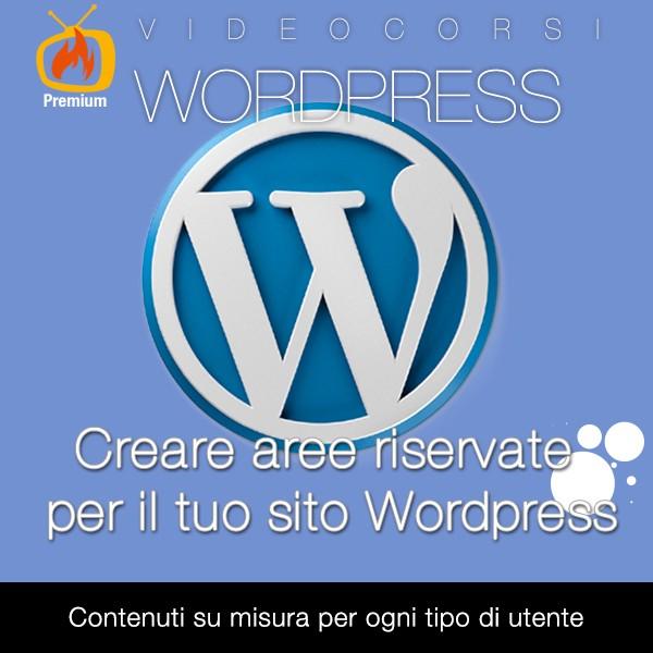 Creare aree riservate per il tuo sito Wordpress