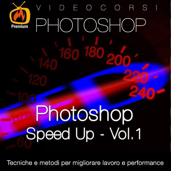 Photoshop Speed Up - Vol.1